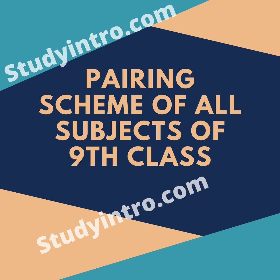 Pairing Scheme of all Subjects of 9th Class