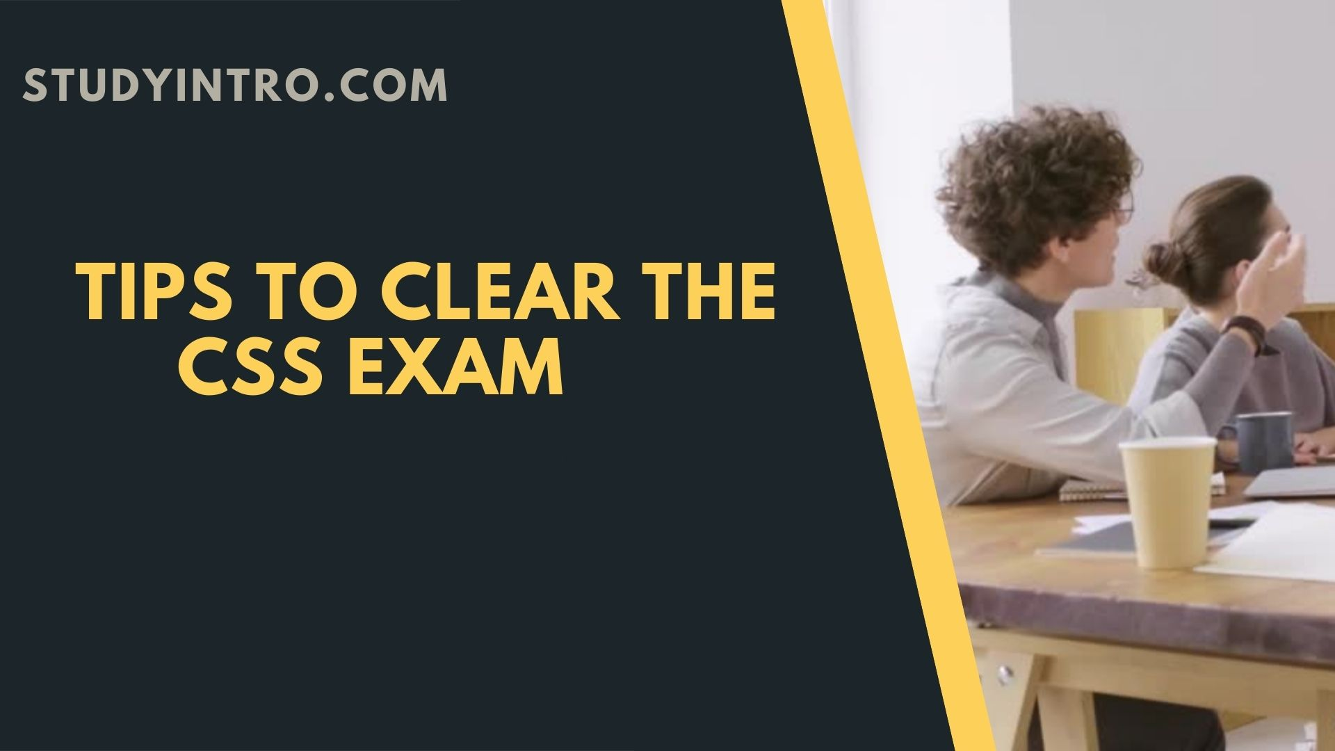Tips to clear the CSS exam