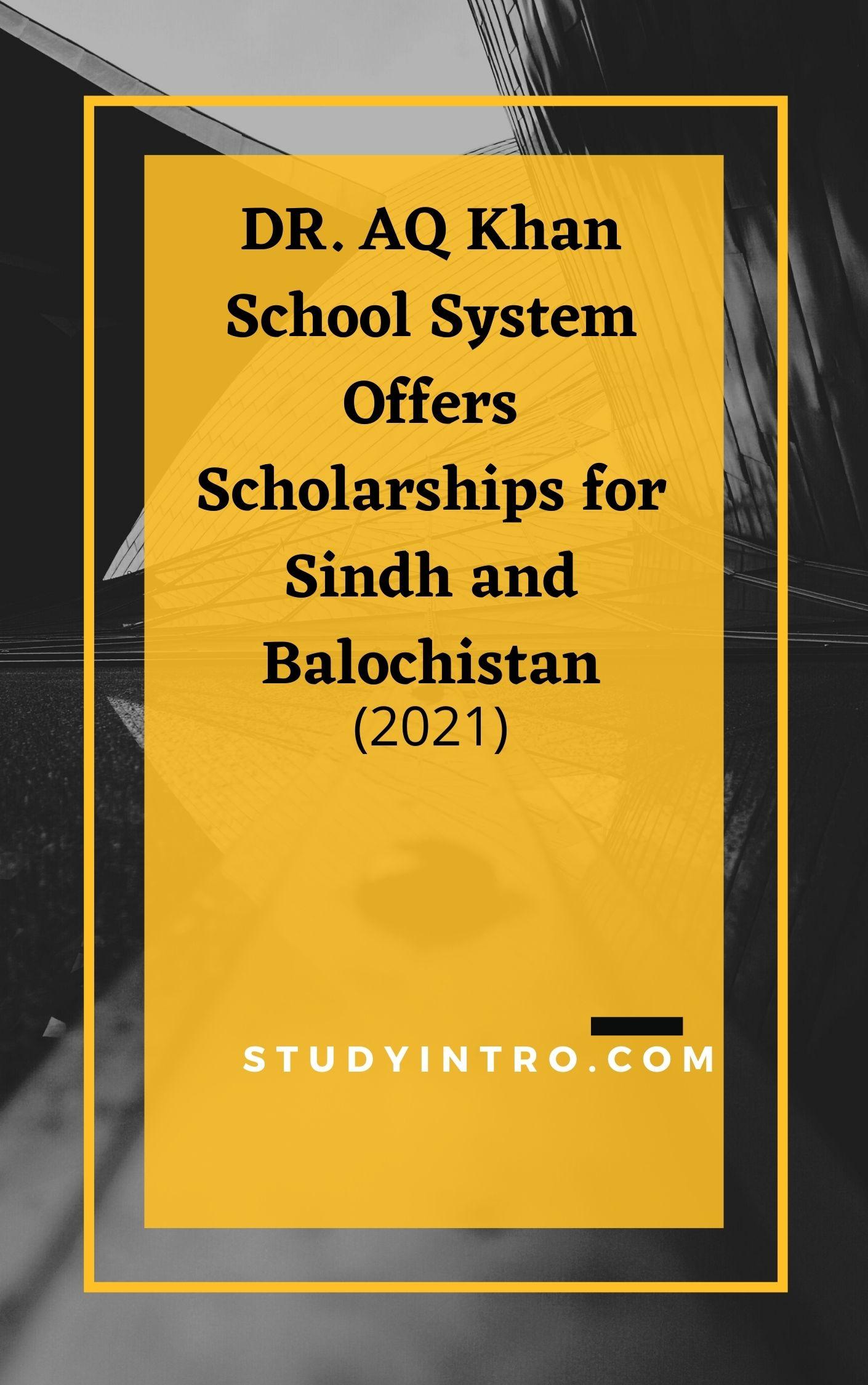 Dr. AQ Khan School offer Scholarships