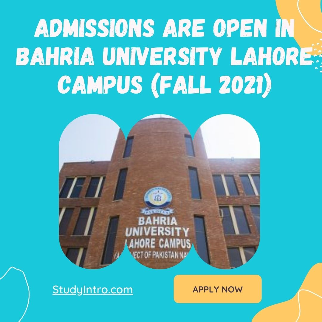Admissions are Open in Bahria University Lahore (Fall 2021)