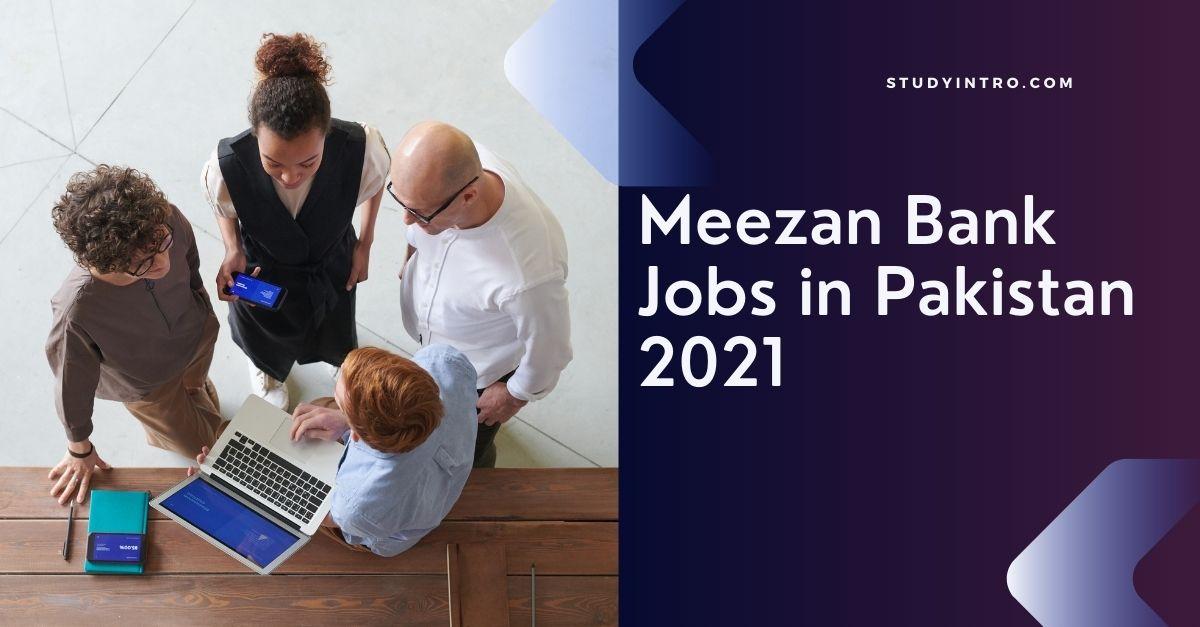 Meezan Bank Jobs in Pakistan 2021-Apply Now