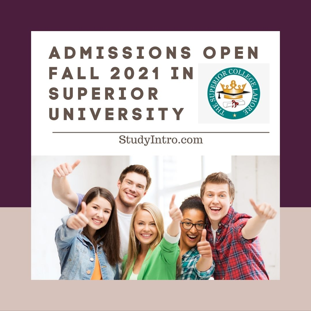 Admissions Open Fall 2021 in Superior University-Apply Now Online